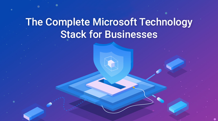 The Complete Microsoft Technology Stack For Businesses