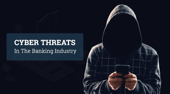 Cyber Threats In The Banking Industry