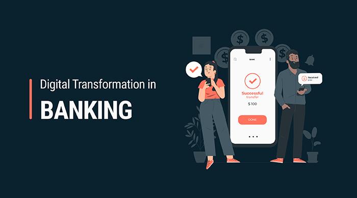 Digital Transformation Banking